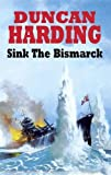 Harding, Duncan: Sink the Bismarck (Severn House Large Print)
