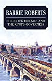 Roberts, Barrie: Sherlock Holmes and the King&#39;s Governess