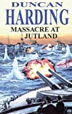 Harding, Duncan: Massacre at Jutland (Severn House Large Print)
