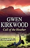 Kirkwood, Gwen: Call of the Heather (Severn House Large Print)