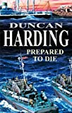 Harding, Duncan: Prepared to Die (Severn House Large Print)