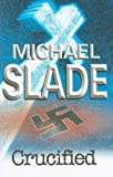 Slade, Michael: Crucified (Severn House Large Print)