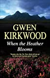 Kirkwood, Gwen: When the Heather Blooms (Severn House Large Print)