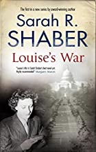 Louise's War by Sarah Shaber