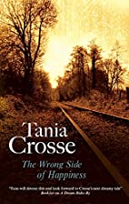 The Wrong Side of Happiness by Tania Crosse