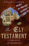 Gooden, Philip: The Ely Testament (Cathedral Mysteries)