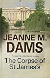 Dams, Jeanne M: The Corpse of St James's (Dorothy Martin Mystery)