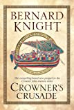 Knight, Bernard: Crowner's Crusade (Crowner John Series)
