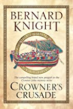 Crowner's Crusade (Crowner John Series) by…