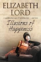Illusions of Happiness by Elizabeth Lord