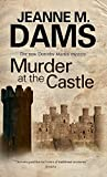 Dams, Jeanne M: Murder at The Castle (Dorothy Martin Mysteries)