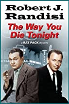The Way You Die Tonight (A Rat Pack Mystery)…
