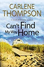 Can't Find My Way Home: A novel of romantic…