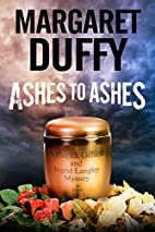 Ashes to Ashes by Margaret Duffy