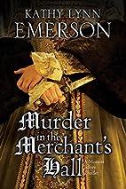 Murder in The Merchant's Hall by Kathy Lynn…