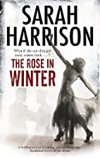 Rose in Winter, The by Sarah Harrison