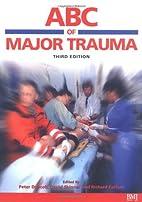 ABC of Major Trauma by David V. Skinner