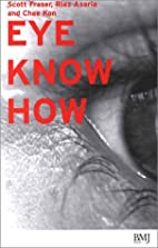 Eye Know How by Scott Fraser