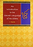 Shackle, C.: Introduction to the Sacred Language of the Sikhs