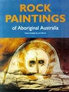 Rock Paintings of Aboriginal Australia by…