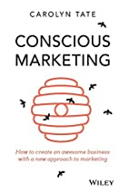 Conscious Marketing: How to Create an…