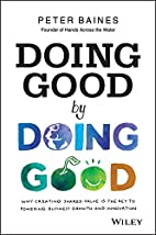 Doing Good by Doing Good by Peter Baines