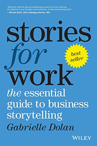 stories-for-work-the-essential-guide-to-business-storytelling