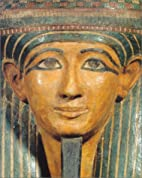 Life and Death Under the Pharaohs: Egyptian…