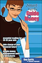 Smart girls' guide to money by Gay Curtis