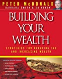 McDonald, Peter: Building Your Wealth: Strategies for Reducing Tax and Increasing Wealth