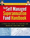 Smith, Barbara: Self Managed Superannuation Fund Handbook: A Practical Guide to Starting and Managing Your Own Fund