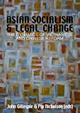 Gillespie, John: Asian Socialism and Legal Change: The dynamics of Vietnamese and Chinese Reform