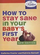 How to Stay Sane in Your Baby's First Year…