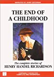 Richardson, Henry Handel: The End Of A Childhood