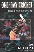 One-day Cricket: Playing the One-day Game by…
