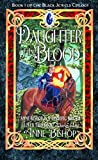 Bishop, Anne: Daughter of the Blood (Black Jewels Trilogy, Book 1)