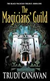 Canavan, Trudi: Magician's Guild: Book 1 of Black Magician Trilogy