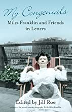 My congenials : Miles Franklin & friends in…