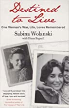 Destined to Live: One Women's War, Life…