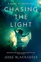 Chasing the Light by Jesse Blackadder