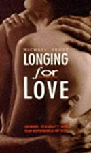 Longing for Love: Gender, Sexuality and Our…