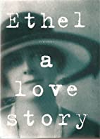 Ethel: a love story by Suzanne Falkiner