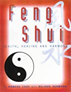 Feng Shui : The Key to Health, Wealth and…
