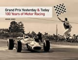 Jones, Bruce: Grand Prix Yesterday and Today: 100 Years of Motor Racing