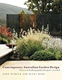 Patrick, John: The Best Australian Garden Designs: 22 Beautiful Gardens by Australia's Top Designers