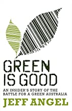 Green is Good: An Insider's Story of the…