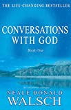NEALE DONALD WALSCH: Converstions with God (an umcommon dialogue, book 1)
