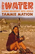 Dry Water - Diving Headfirst Into Africa by…