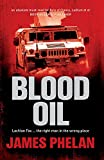 Phelan, James: Blood Oil