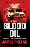 Phelan, James: Blood Oil
